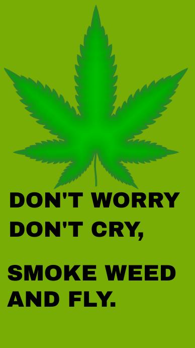SMOKE WEED AND GET HIGH QUOTE TEMPLATE Estado de WhatsApp