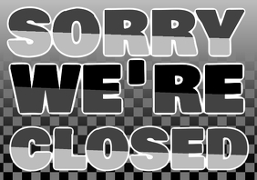 sorry we're closed sign - big sign template