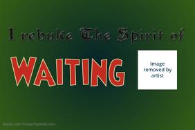 Spirit of Waiting