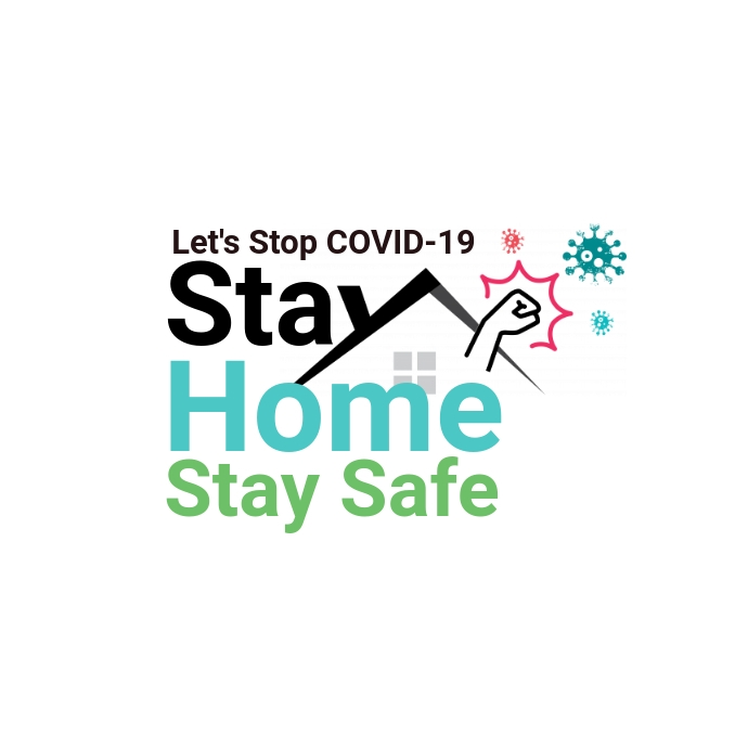 Stay Home Stay Safe, Stop COVID-19, Awareness Template | PosterMyWall