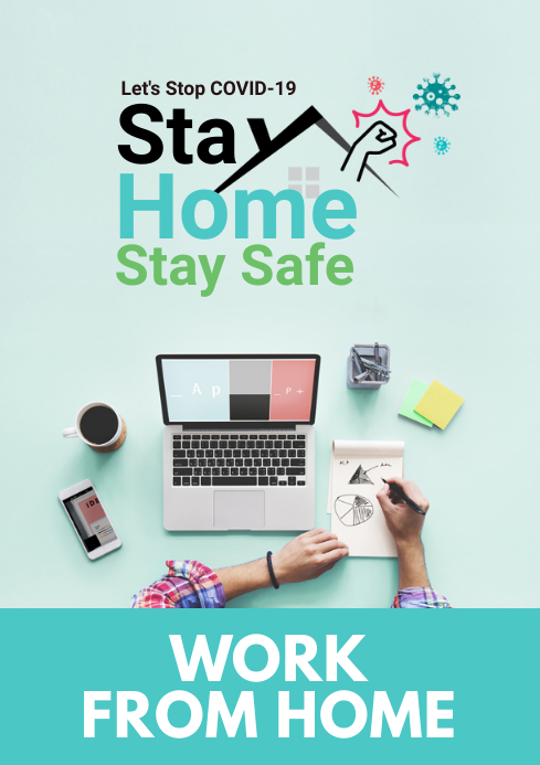 Stay Home Stay Safe, Work From Home, COVID-19