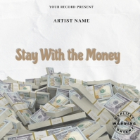 Stay With the Money Mixtape/Album Cover Art