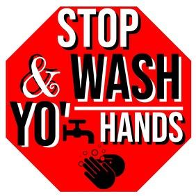 STOP & WASH YO' HANDS