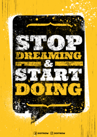 STOP DREAMING, START DOING POSTER A4 template