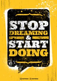 STOP DREAMING, START DOING POSTER