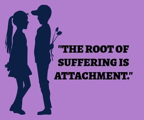 SUFFERING AND ATTACHMENT QUOTE TEMPLATE สามเหลี่ยมขนาดใหญ่