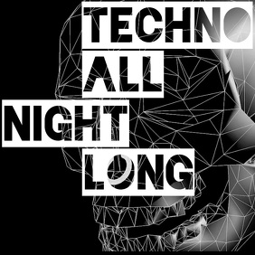tECHNO aLL NIGHT lONG Instagram-opslag template