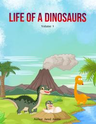 Life of A Dinosaur