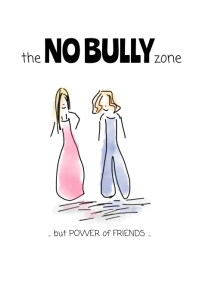 the NO Bully Zone