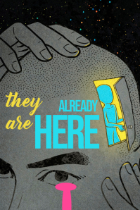they are ALREADY HERE Poster template