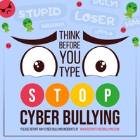 Think before you type Cyberbullying Square im