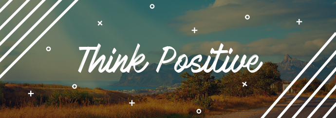 Think Positive Tumblr Banner