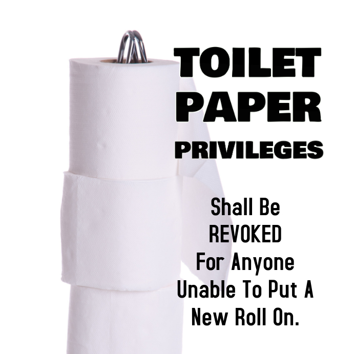Toilet Paper Privileges