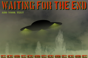 ufo - waiting for the end - invasion theme poster template