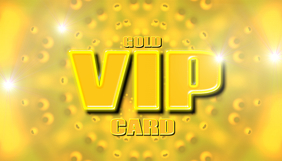 VIP card Gold - for friends and family to the special