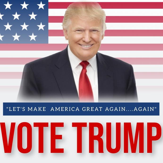 VOTE FOR DONALD TRUMP Template Square (1:1)