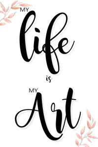 wall art poster- MY life is my art