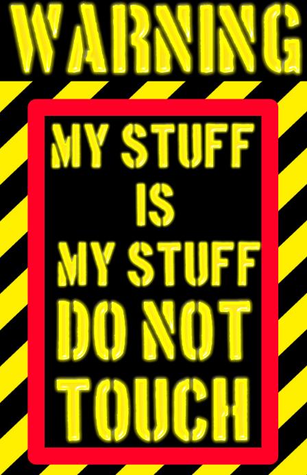 Warning , my stuff