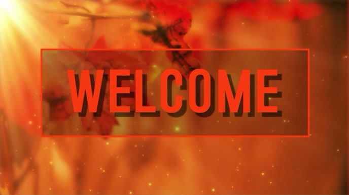 WELCOME FALL VIDEO
