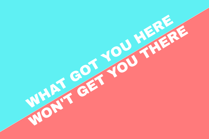 what got you here won't get you there red and blue