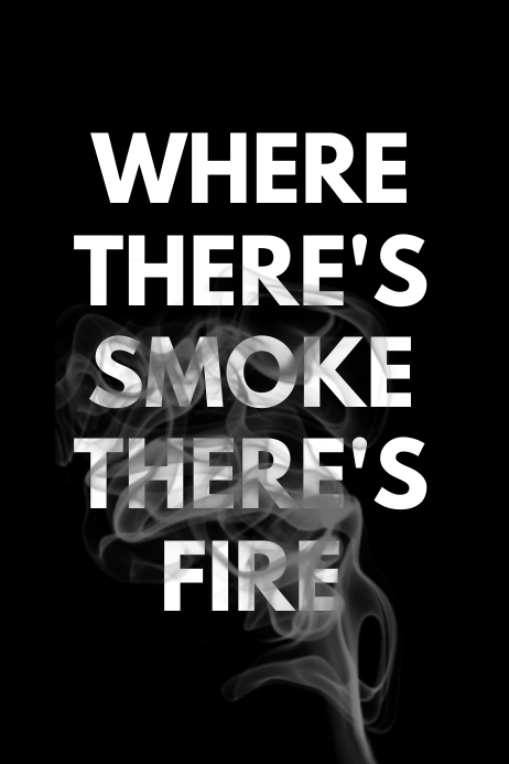 where there s smoke there s fire template postermywall