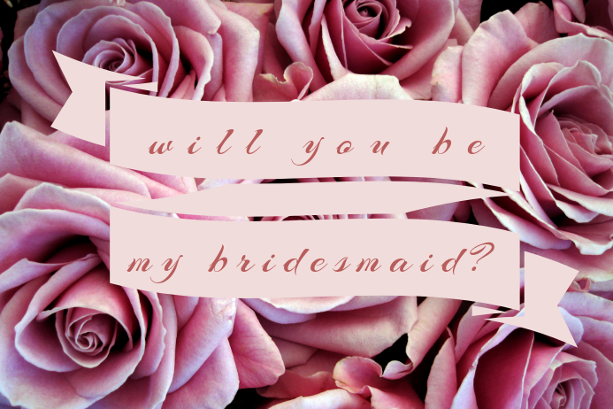 Willyoubemybridesmaid?#1