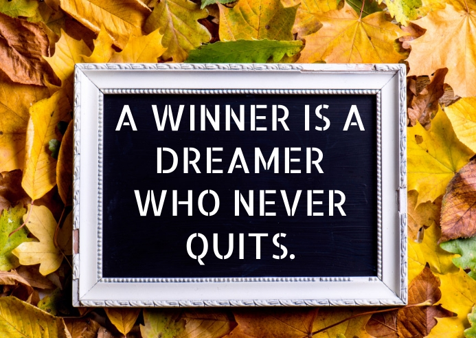 WINNER AND DREAMER QUOTE TEMPLATE A6