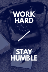 Work Hard / Stay Humble
