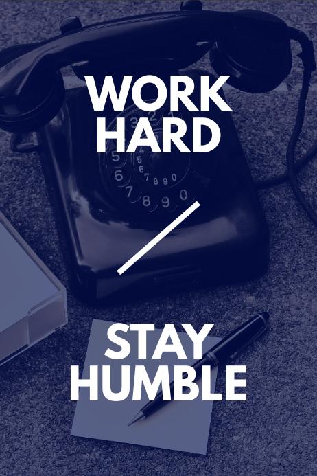 Work Hard / Stay Humble