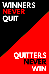 WINNERS NEVER QUIT // QUITTERS NEVER WIN