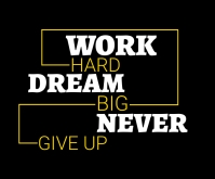 Work hard dream big quote Medium Rectangle template