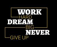 Work hard dream big quote Medium Rectangle template