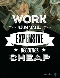 Work until expensive becomes cheap video ad Ulotka (US Letter) template