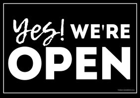 Yes We're open sign door information customer