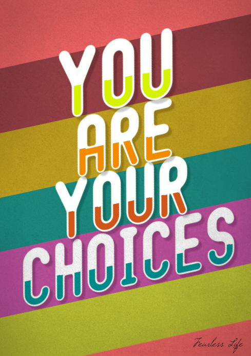 You are your choices funny poster flyer A4 template