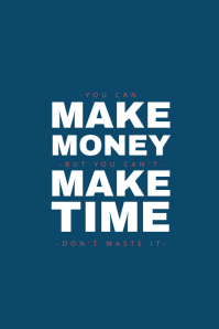You can make money but you can't make time