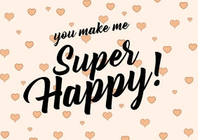 You make me super happy