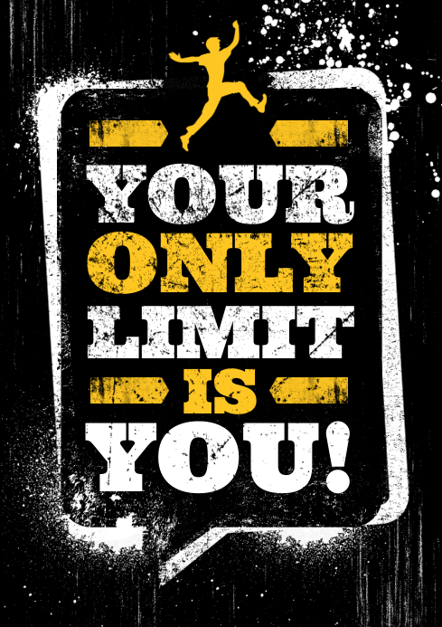 YOUR ONLY LIMIT IS YOU! POSTER A4 template